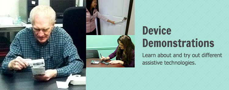 Device Demonstrations - Learn about and try out different assistive technologies