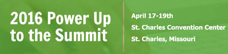Registration Now Open ! 2016 Power Up to the Summit - April 17-19th, St. Charles Convention Center, St. Charles, MO
